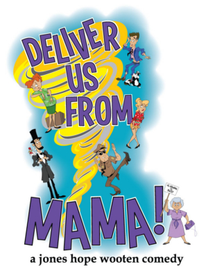 DELIVER US FROM MAMA Gets World Premiere At The Old Opera House