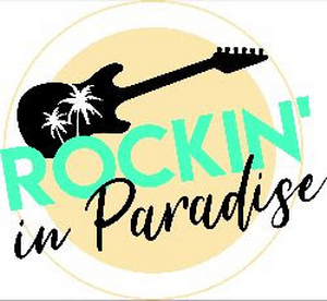 ROCKIN' IN PARADISE To Support Anaheim Performing Arts Center Foundation