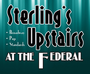 Sterling's Upstairs At The Federal Highlight's 2019 Seasonal Record Ticket Sales