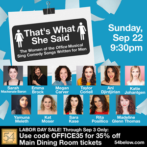 THAT'S WHAT SHE SAID! THE WOMEN OF THE OFFICE MUSICAL Heads to Feinstein's/54 Below