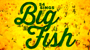 Cast Announced for 54 SINGS BIG FISH