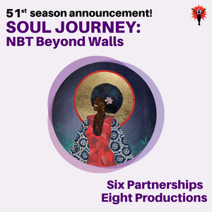 National Black Theatre On Its Soul Journey Partners With Six Arts Institutions For Its 51st Season Beyond Its Walls