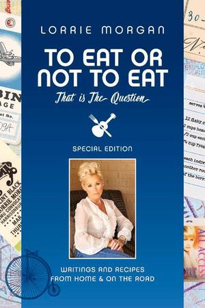 Opry Star, Lorrie Morgan Releases Cookbook; Opens New Restaurant