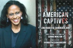 AMERICAN CAPTIVES: LENA BAKER & SANDRA BLAND Set for Encore Performance at United Solo