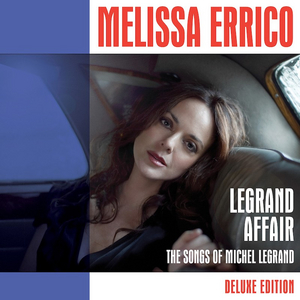 Melissa Errico Releases LEGRAND AFFAIR (DELUXE EDITION) This November