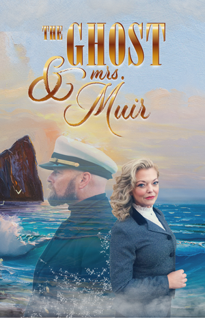 THE GHOST AND MRS MUIR Comes To The Glendale Centre Theatre