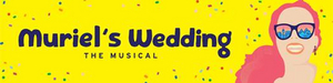 MURIEL'S WEDDING Comes to QPAC