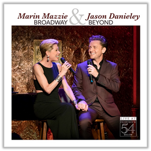 New Album Featuring Marin Mazzie and Jason Danieley Will Be Released Next Month