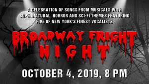UCPAC Announces BROADWAY FRIGHT NIGHT