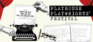 Delray Beach Playhouse Presents Its First Playwrights' Festival