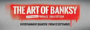 TEGLive,Lunchbox Theatrical Productions, GTP Exhibitions Present THE ART OF BANKSY EXHIBITION