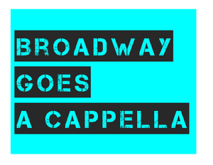 Broadway Goes A Cappella Tonight At The Green Room 42