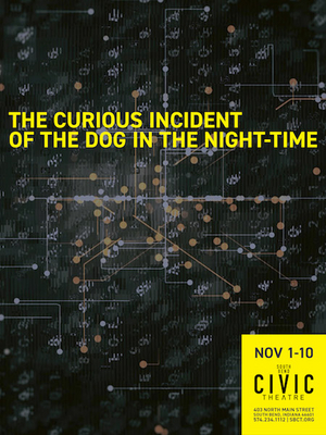THE CURIOUS INCIDENT OF THE DOG IN THE NIGHT-TIME Premieres November 1 At South Bend Civic Theatre