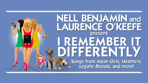 Nell Benjamin And Laurence O'Keefe Present I REMEMBER IT DIFFERENTLY At Feinstein's/54 Below
