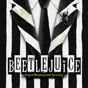 BEETLEJUICE Cast Recording is Now Available on CD