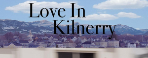 LOVE IN KILNERRY Premieres at San Diego International Film Festival and New Hampshire Film Festival