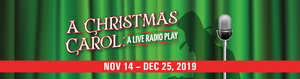 A CHRISTMAS CAROL: A LIVE RADIO PLAY Comes To The Off Broadway Palm