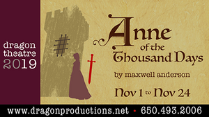 The Final Show Of Dragon's 2019 Season, ANNE OF THE THOUSAND DAYS Opens Nov 1