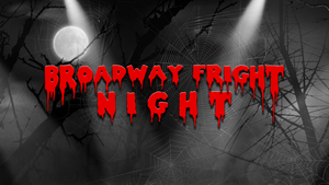 BROADWAY FRIGHT NIGHT Returns To The Green Room 42