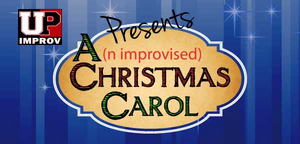 A(N IMPROVISED) CHRISTMAS CAROL Opens Next Month At Unexpected Productions