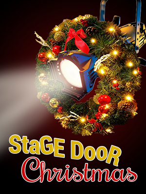 Way Off Broadway Celebrates The Holidays With STAGE DOOR CHRISTMAS