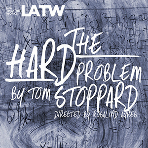 L.A. Theatre Works Records THE HARD PROBLEM By Tom Stoppard At UCLa
