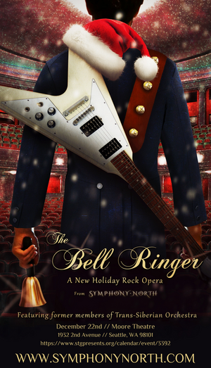 THE BELL RINGER Holiday Rock Opera is Coming To Moore Theatre in Seattle Featuring Former Members Of Trans-Siberian Orchestra and Roger Fisher of Heart
