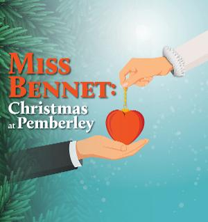 Company Of Fools Presents MISS BENNET: CHRISTMAS AT PEMBERLEY