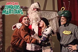 The Bug Theatre Presents A New Holiday Tradition SANTA CLAUS CONQUERS THE MARTIANS