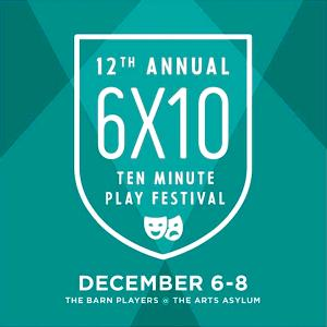 The Barn Players Present the 6 X 10 Minute Play Fest