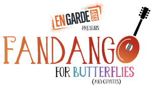 En Garde Arts Presents FANDANGO FOR BUTTERFLIES (AND COYOTES) Inspired By The True Stories Of Undocumented Immigrants