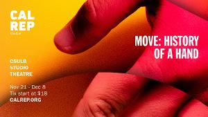 MOVE: THE HISTORY OF A HAND Opens Next Week At Cal Rep!