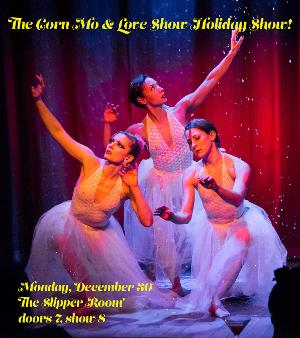 THE CORN MO & LOVE SHOW HOLIDAY SHOW Comes To The Slipper Room On December 30