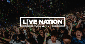 Live Nation Asia And EX-R Consulting Launch Live Nation Connects – New Creative Agency To Connect Brands To Music Fans