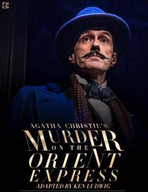Everyman Theatre Extends AGATHA CHRISTIE'S MURDER ON THE ORIENT EXPRESS