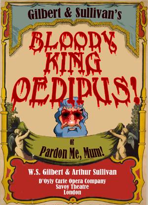 New Line Theatre Presents BLOODY KING OEDIPUS!, OR PARDON ME, MUM!