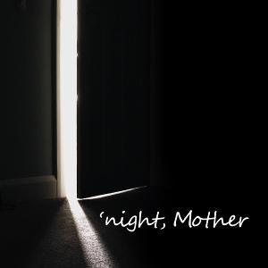 Kansas City Actors Theatre Presents 'NIGHT, MOTHER