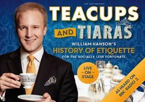 Author William Hanson Will Tour With New Show 'Teacups And Tiaras: A History Of Etiquette (For The Socially Less Fortunate)'