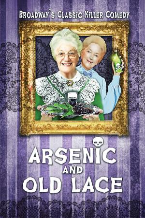 La Mirada Theatre For The Performing Arts & McCoy Rigby Entertainment Present ARSENIC AND OLD LACE