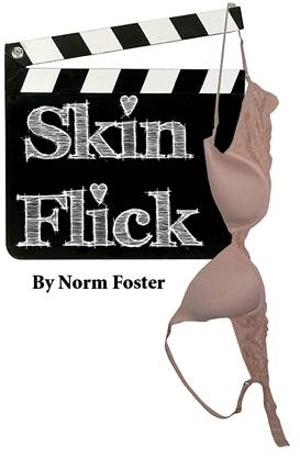 The Old Opera House Theatre Company Presents SKIN FLICK By Norm Foster