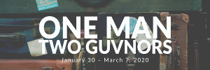 Circle Theatre Kicks Off 2020 Season with Richard Bean's ONE MAN, TWO GUVNORS!