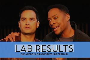LAB RESULTS: The Antaeus Playwrights Lab Festival Returns This Week