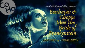 CoHo Clown CoHort Presents BEETHOVEN & CHOPIN MEET THE BRIDE OF FRANKENSTEIN