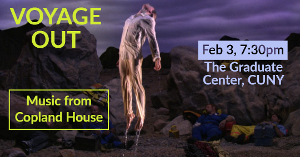 Music From Copland House Comes To The Graduate Center, CUNY February 3