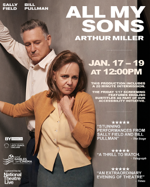 Sally Field and Bill Pullman Stars in ALL MY SONS in At Gables Cinema