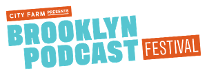Brooklyn Podcast Festival New Show & Lineup Announced