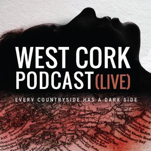 The Good Room Presents West Cork Podcast Live - Touring To Dublin, Galway, and Cork