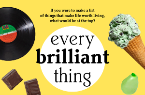 EVERY BRILLIANT THING Added To TheaterWorks Season