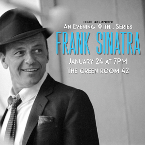 An Evening With... Frank Sinatra Comes To The Green Room 42