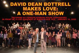 Penguin Random House Audio To Produce Live Audiobook Recording OfDAVID DEAN BOTTRELL MAKES LOVE